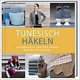 Sys Fredens Tunesisch Häkeln Grundlagen, Muster, Mode, Wohnaccessoires, 2018