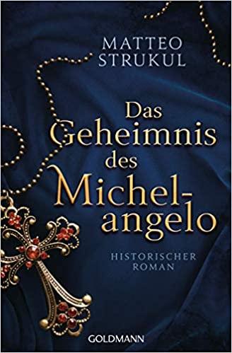 Matteo Strukul, Das Geheimnis des Michelangelo, 2020