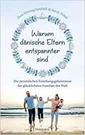 Iben Sandahl & Sarah Zobel, Warum dänische Eltern entspannter sind, 2021