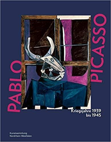Pablo Picasso. Kriegsjahre 1939 bis 1945: Katalog zur Ausstellung in der Kunstsammlung Nordrhein-Westfalen, K20 Düsseldorf, 2020