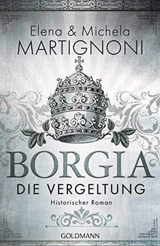 Elena & Michela Martignoni Borgia – Die Vergeltung: Die Borgia-Trilogie 2, 2019