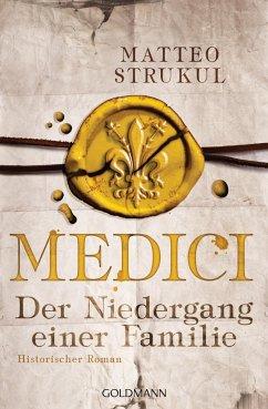 Matteo Strukul Medici – Der Niedergang einer Familie Die Medici-Reihe Band 4, 2019