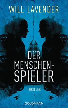 Will Lavender Der Menschenspieler, Goldmann, 2012