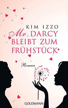 Kim Izzo Mr. Darcy bleibt zum Frühstück, Goldmann, 2013