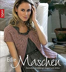 Lene Samsoe Holme Edle Maschen: Dänisches Strickdesign elegant und zeitlos, Frech Verlag, 2013