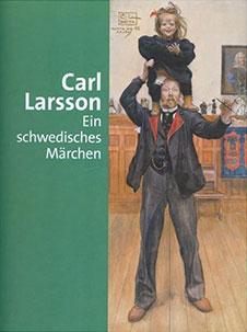 Carl Larsson – Ein schwedisches Märchen, Hirmer Verlag, 2005