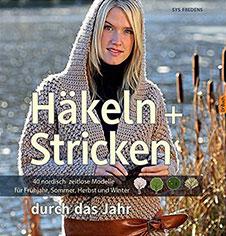 Sys Fredens Häkeln + Stricken durch das Jahr: 40 nordisch zeitlose Modelle für Frühjahr, Sommer, Herbst und Winter, Landwirtschaftsverlag, 2014