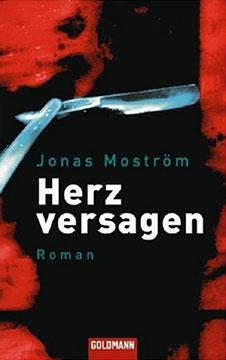 Jonas Moström Herzversagen, Goldmann, 2007 / SAGA Egmont 2017