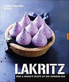 Elisabeth Johansson Lakritz Süße und herzhafte Rezepte, Landwirtschaftsverlag, 2014