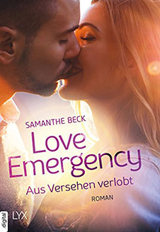 Samanthe Beck Love Emergency – Aus Versehen verlobt (Love-in-Emergencies-Reihe 1), Lyx.digital, 2017