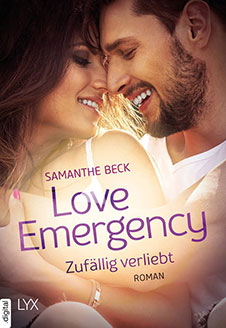 Samanthe Beck Love Emergency – Zufällig verliebt (Love-in-Emergencies-Reihe 2), Lyx.digital, 2017