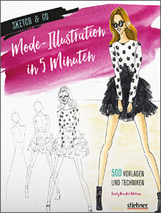 Emily Brickel Edelson, Sketch & Go: Mode-Illustration in 5 Minuten: 500 Vorlagen und Techniken, Stiebner, 2017