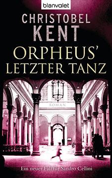 Christobel Kent Orpheus' letzter Tanz, Blanvalet, 2011