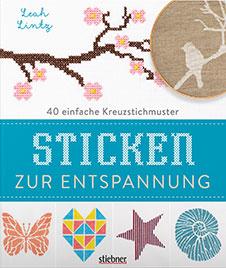 Lea Lintz, Sticken zur Entspannung: 40 einfache Kreuzstichmuster, Stiebner, 2017