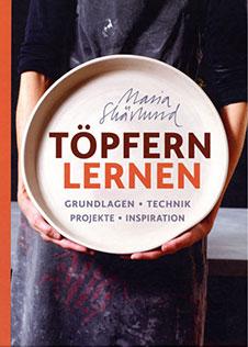Maria Skärlund Töpfern lernen: Grundlagen Technik Projekte Inspiration., Landwirtschaftsverlag, 2016