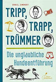 Daniel Zimakoff Die unglaubliche Hundeentführung, Klett Kinderbuch Verlag, 2013
