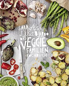 Sara Ask, Lisa Björbo Das Veggie-Familienkochbuch, Landwirtschaftsverlag, 2015
